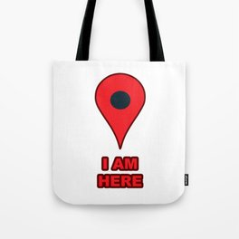 """""""I AM HERE"""" GPS Map Location Icon Tote Bag"""