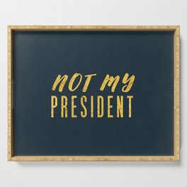 Not My President 1.0 - Gold on Navy #resistance Serving Tray