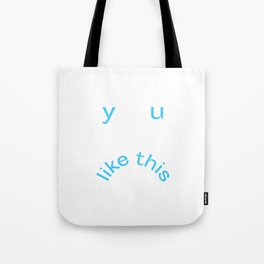 Y U LIKE THIS Frowny Face in Blue Tote Bag