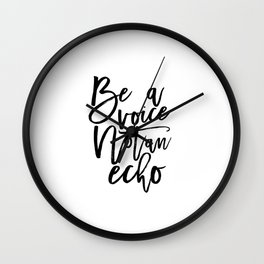 Be A Voice Not An Echo Print, Printable Art, Digital Print, Instant Download, Modern Home Decor Wall Clock