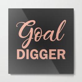 Goal Digger Rosegold Charcoal Metal Print