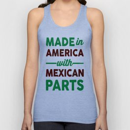 MADE IN AMERICA WITH MEXICAN PARTS T-SHIRT Unisex Tank Top