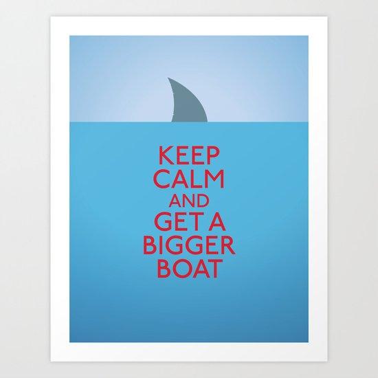 Get a bigger boat Art Print