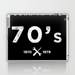 Born in the 70's. Certified Awesome Laptop & iPad Skin