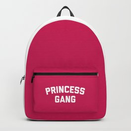 Princess Gang Funny Quote Backpack