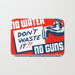 No Water No Guns -- WPA Bath Mat