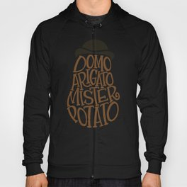 Domo Arigato, Mister Potato word art Hoody