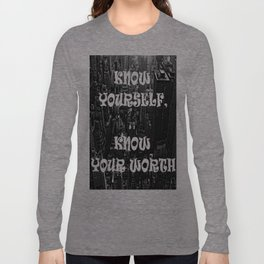 KNOW YOURSELF KNOW YOUR WORTH - HIP HOP Long Sleeve T-shirt