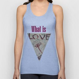 what is love? Unisex Tank Top