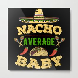 Nacho Average Baby Metal Print