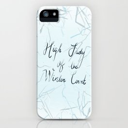 High Lady of the Winter Court iPhone Case