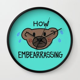 How Embearrassing (teal) Wall Clock
