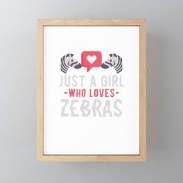 Just A Girl Who Loves Zebras Funny Stripes Animal Humor Gift Framed Mini Art Print
