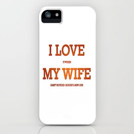 I love my wife and guns iPhone Case
