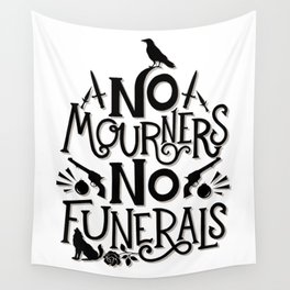 No Mourners Dregs Quote Wall Tapestry