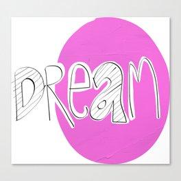 DREAM.. Canvas Print