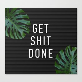 Get Shit Done Letter Board Canvas Print
