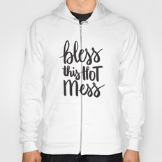 Bless this hot mess Hoody