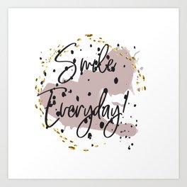 Smile everyday! Concept quotes Art Print