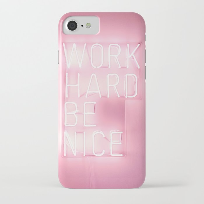 work hard, be nice iphone case