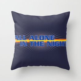 All Alone In The Night Throw Pillow