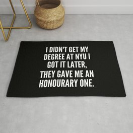 I didn t get my degree at NYU I got it later they gave me an honourary one Rug