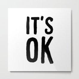 IT'S OK Metal Print