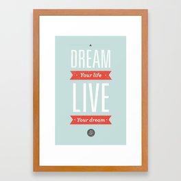 Dream your life, live your dream  Framed Art Print