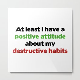 Destructive Habits Metal Print