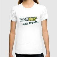 in the flesh T-shirts featuring Zombie Eat flesh by Wood-n-Images