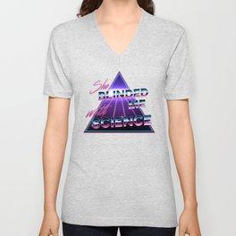 She Blinded Me With Science! Unisex V-Neck