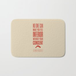 Lab No. 4 - Eleanor Roosevelt Typography Quotes Poster Bath Mat