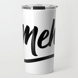 Meh Travel Mug