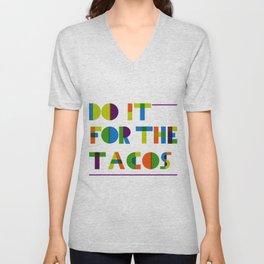 Do it for the Tacos Unisex V-Neck