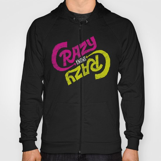 Crazy Knows Crazy Hoody