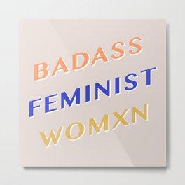 Badass Feminist Womxn Metal Print