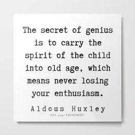 16    | Aldous Huxley Quotes  | 190714 | Metal Print