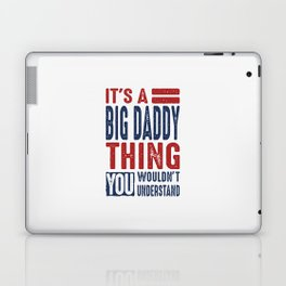 Gift for Big Daddy Laptop & iPad Skin