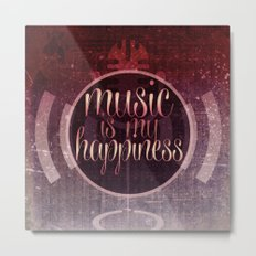 music is my happiness | music theme Metal Print