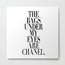 The bags under my eyes Metal Print