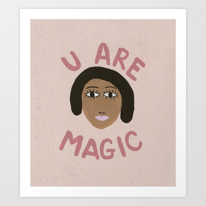 U Are Magic Art Print