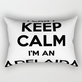 I cant keep calm I am an ADELAIDA Rectangular Pillow