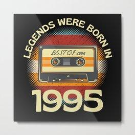 Legends Were Born In 1995 Metal Print