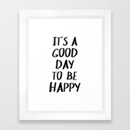 It's a Good Day to Be Happy II Framed Art Print