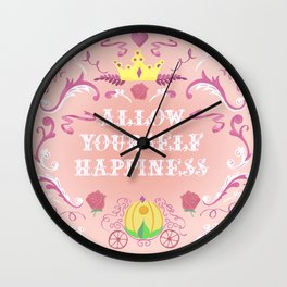 Allow Yourself Happiness Fairytale Sign Wall Clock