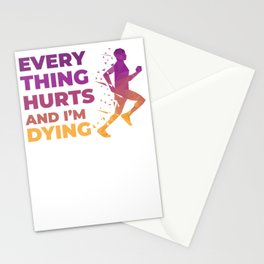 Every thing Hurts and I'm Dying Running Stationery Cards