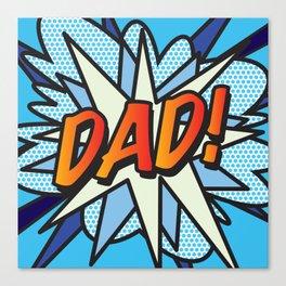 DAD Comic Book Superhero Cool Blue Pop Art  Canvas Print
