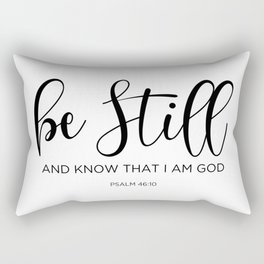 Be still and know that I am God, Psalm 46:10 Rectangular Pillow