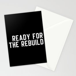 Ready For The Rebuild Stationery Cards
