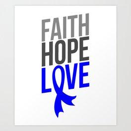 Faith Hope Love | Colorectal Cancer Awareness Art Print